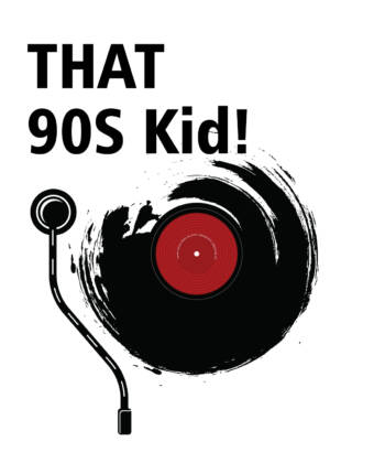 That 90S Kid!
